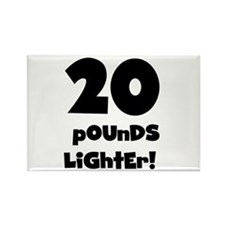20 Pounds Lighter Rectangle Magnet