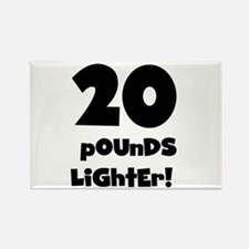 20 Pounds Lighter Rectangle Magnet