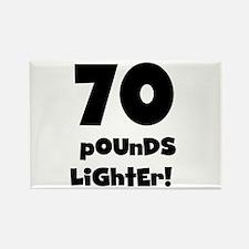 70 Pounds Lighter Rectangle Magnet