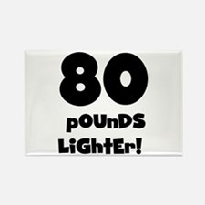 80 Pounds Lighter Rectangle Magnet