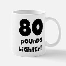 80 Pounds Lighter Mug