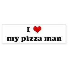 I Love my pizza man Bumper Bumper Sticker