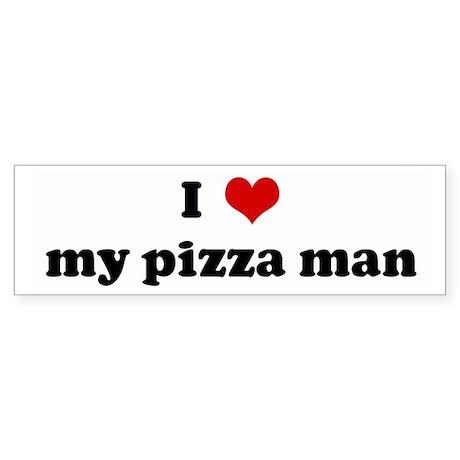 I Love my pizza man Bumper Sticker