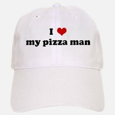 I Love my pizza man Baseball Baseball Cap