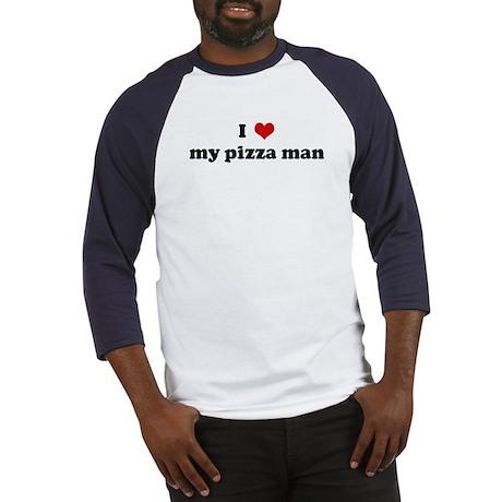 I Love my pizza man Baseball Jersey