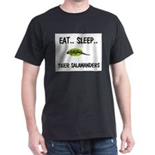 Eat ... Sleep ... TIGER SALAMANDERS T-Shirt