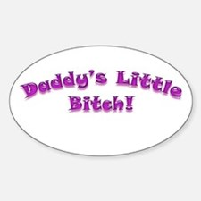 Daddy's Little Bitch Oval Decal