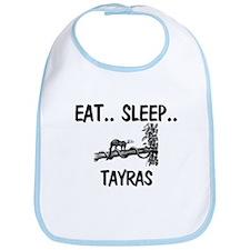 Eat ... Sleep ... TAYRAS Bib