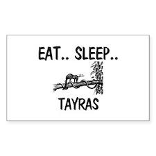 Eat ... Sleep ... TAYRAS Rectangle Sticker