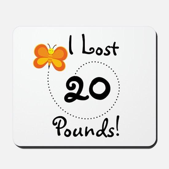 I Lost 20 Pounds Mousepad