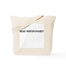 Read Irresponsibly Tote Bag