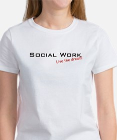 Social Work / Dream! Women's T-Shirt