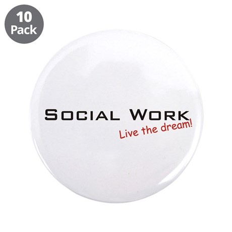 "Social Work / Dream! 3.5"" Button (10 pack)"