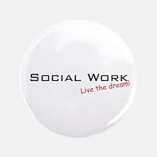 "Social Work / Dream! 3.5"" Button (100 pack)"