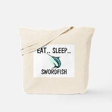 Eat ... Sleep ... SWORDFISH Tote Bag