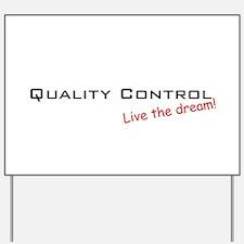 Quality Control / Dream! Yard Sign