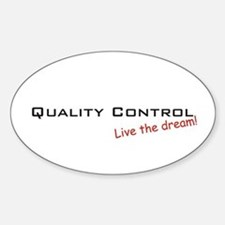 Quality Control / Dream! Oval Decal