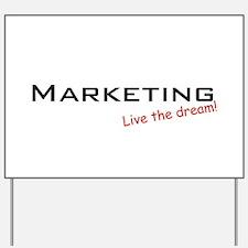 Marketing / Dream! Yard Sign