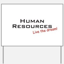 Human Resources / Dream! Yard Sign