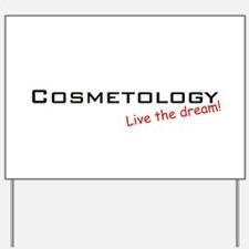 Cosmetology / Dream! Yard Sign