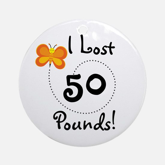 I Lost 50 Pounds Ornament (Round)
