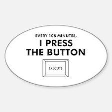 I Press the Button Oval Bumper Stickers