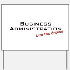 Business Administration / Dream! Yard Sign