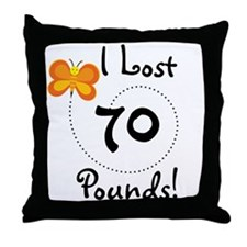 I Lost 70 Pounds Throw Pillow