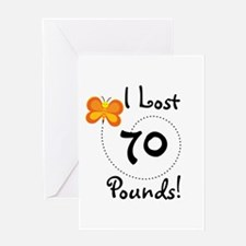 I Lost 70 Pounds Greeting Card