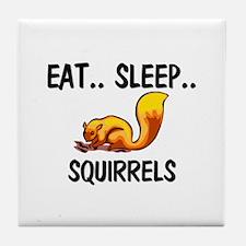 Eat ... Sleep ... SQUIRRELS Tile Coaster