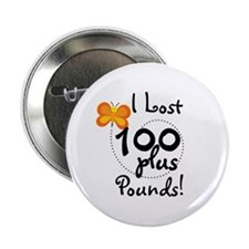 "I Lost 100 Plus Pounds 2.25"" Button"