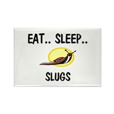 Eat ... Sleep ... SLUGS Rectangle Magnet