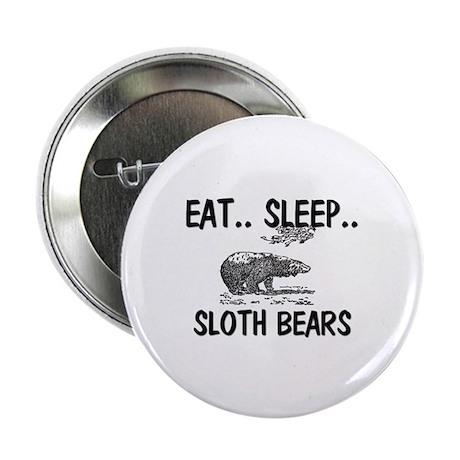 "Eat ... Sleep ... SLOTH BEARS 2.25"" Button (10 pac"