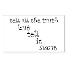 Tell It Slant Rectangle Decal