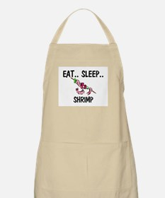 Eat ... Sleep ... SHRIMP BBQ Apron