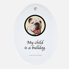 Child is a Bulldog Oval Ornament