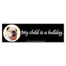 Child is a Bulldog Bumpersticker (Black)