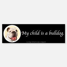 Child is a Bulldog Bumpersticker (Black)