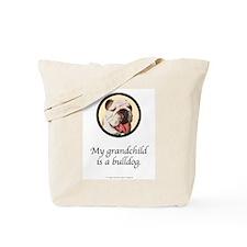 Grandchild is a Bulldog Tote Bag