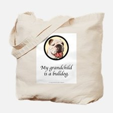 Grandchild is a Bulldog Tote Bag