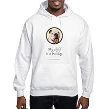 Child is a Bulldog Hoodie
