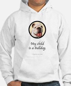 Child is a Bulldog Hoodie