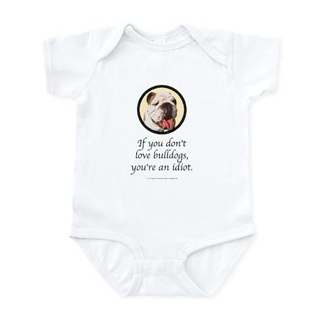 If You Don't Love Bulldogs Infant Bodysuit