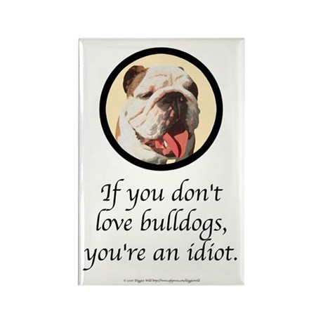 If You Don't Love Bulldogs Rectangle Magnet (100 p