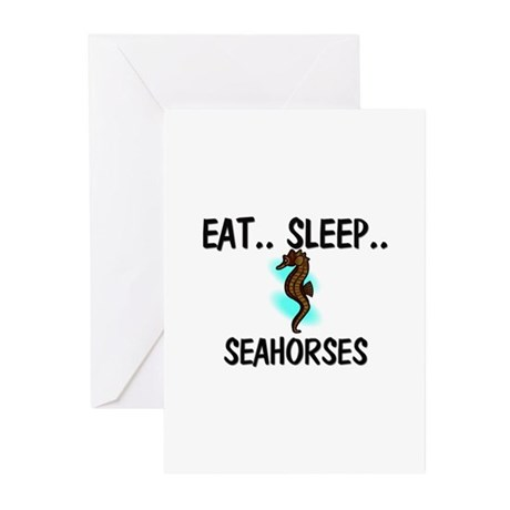 Eat ... Sleep ... SEAHORSES Greeting Cards (Pk of