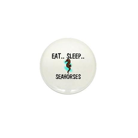 Eat ... Sleep ... SEAHORSES Mini Button