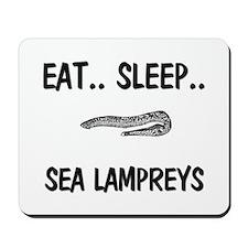 Eat ... Sleep ... SEA LAMPREYS Mousepad