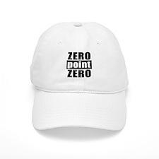 Zero point Zero Baseball Cap