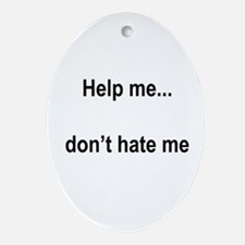 """Help, not hate"" Oval Ornament"