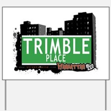 TRIMBLE PLACE, MANHATTAN, NYC Yard Sign